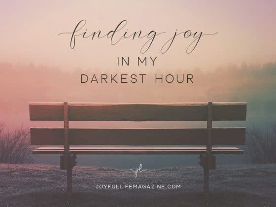 Finding Joy in My Darkest Hour | by Elizabeth Oschwald | The Joyful Life Magazine