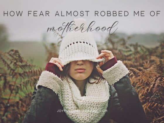 How Fear Almost Robbed Me of Motherhood | by Jeana Saeedi | The Joyful Life Magazine