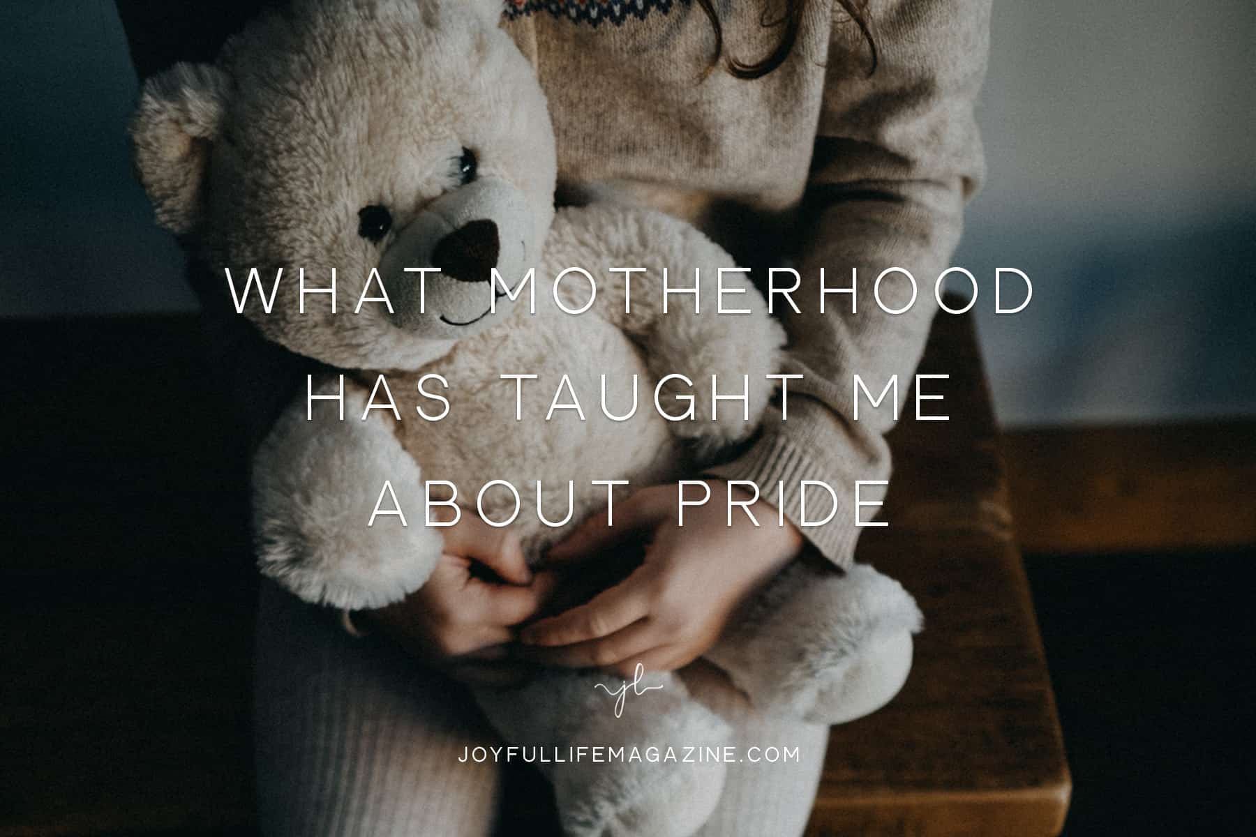 What Motherhood Has Taught Me About Pride | by Sandi Sutton | The Joyful Life Magazine