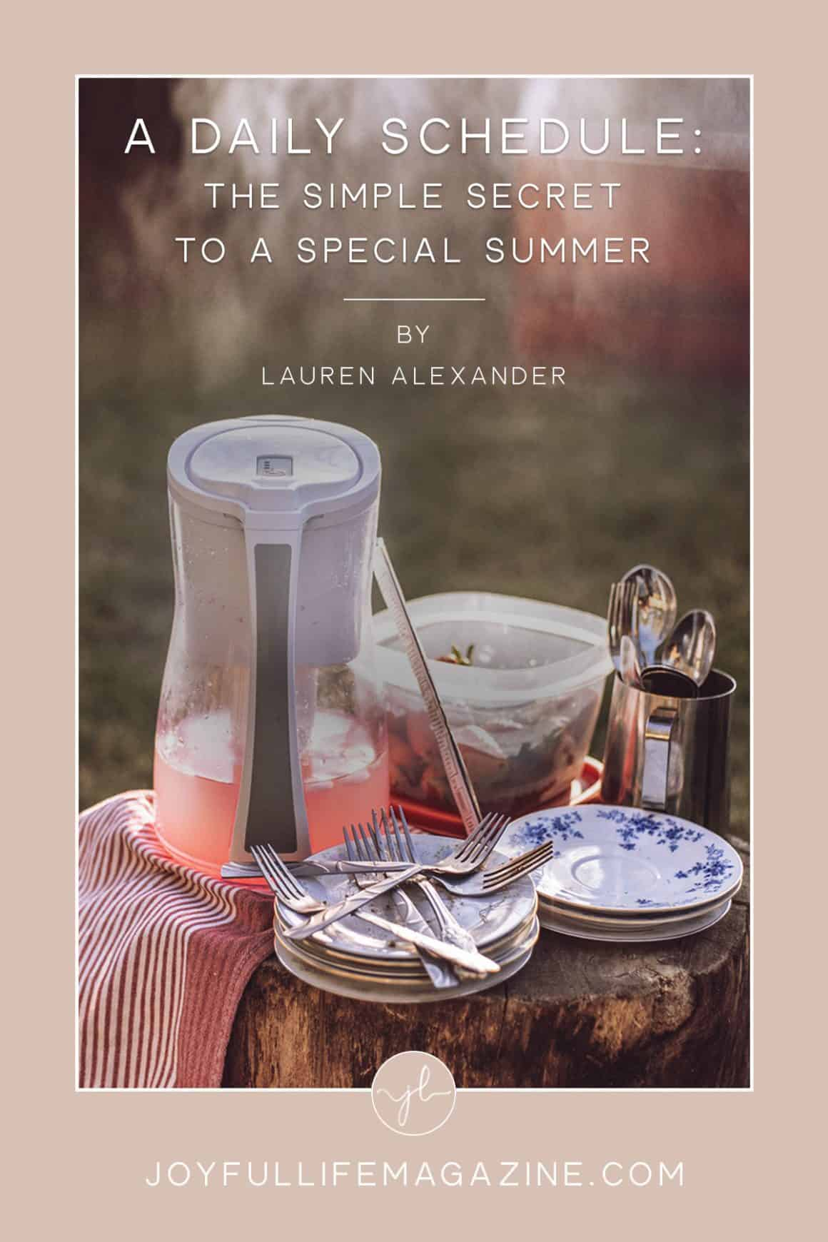 A Daily Schedule: The Simple Secret to a Special Summer | by Lauren Alexander | The Joyful Life Magazine