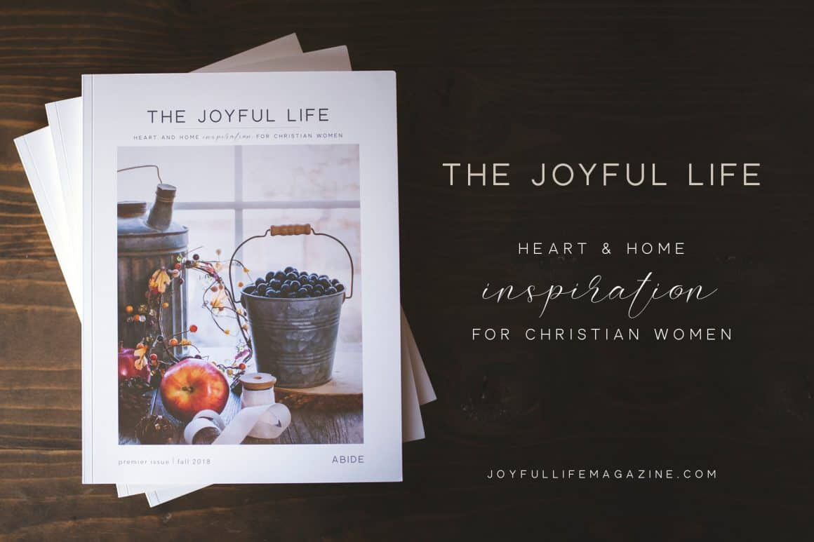 Pre-Order The Joyful Life Magazine | Fall 2018 | The ABIDE Issue