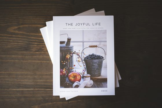 Joyful Life Magazine | ABIDE Issue | Fall 2018