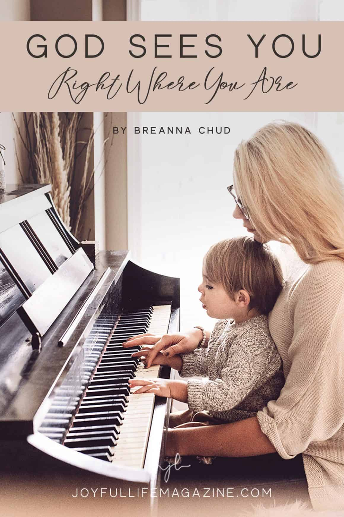 God Sees You, Right Where You Are | by Breanna Chud | The Joyful Life Magazine