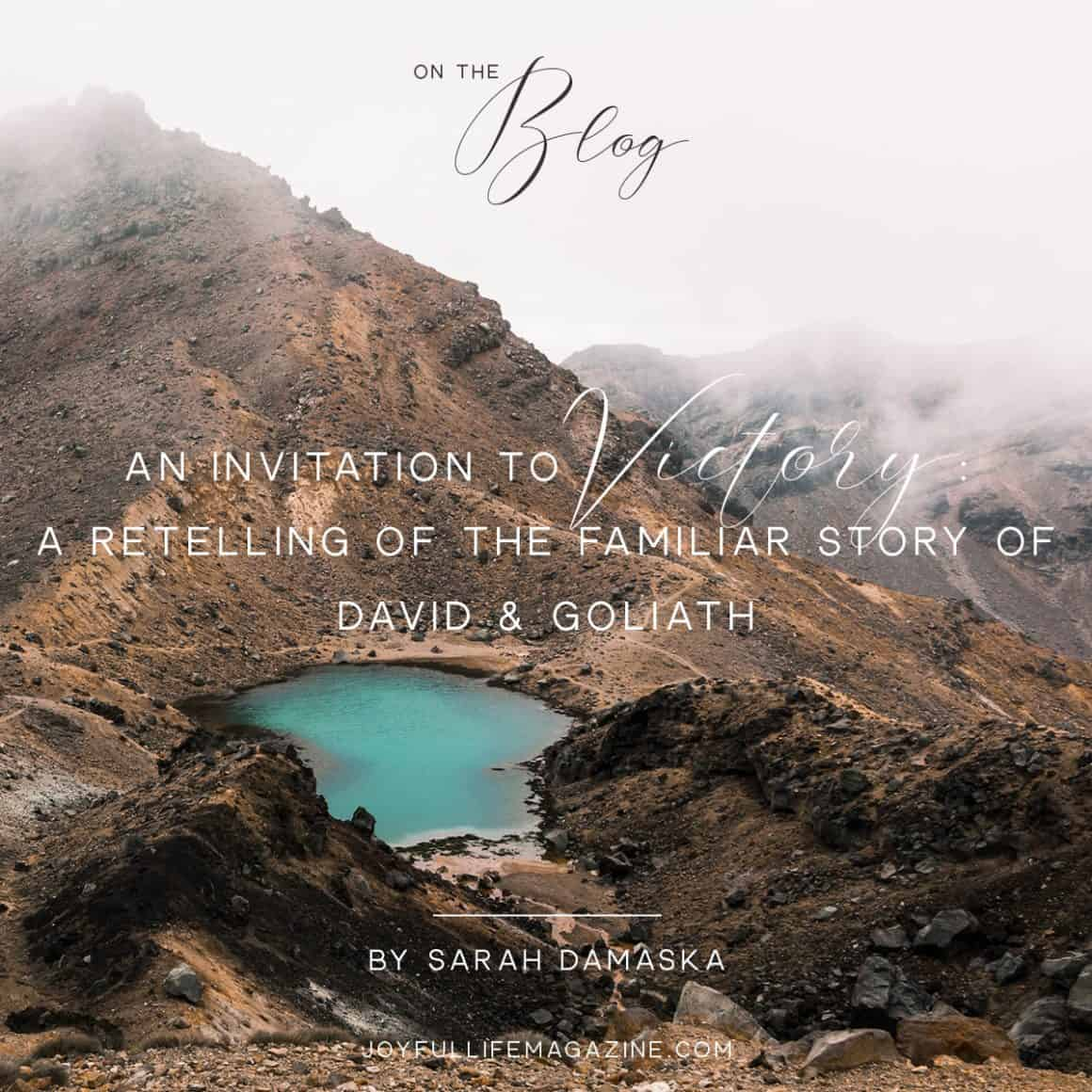An Invitation to Victory | by Sarah Damaska | The Joyful Life Magazine