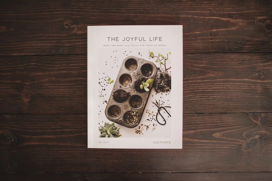 The CULTIVATE Issue | The Joyful Life Magazine
